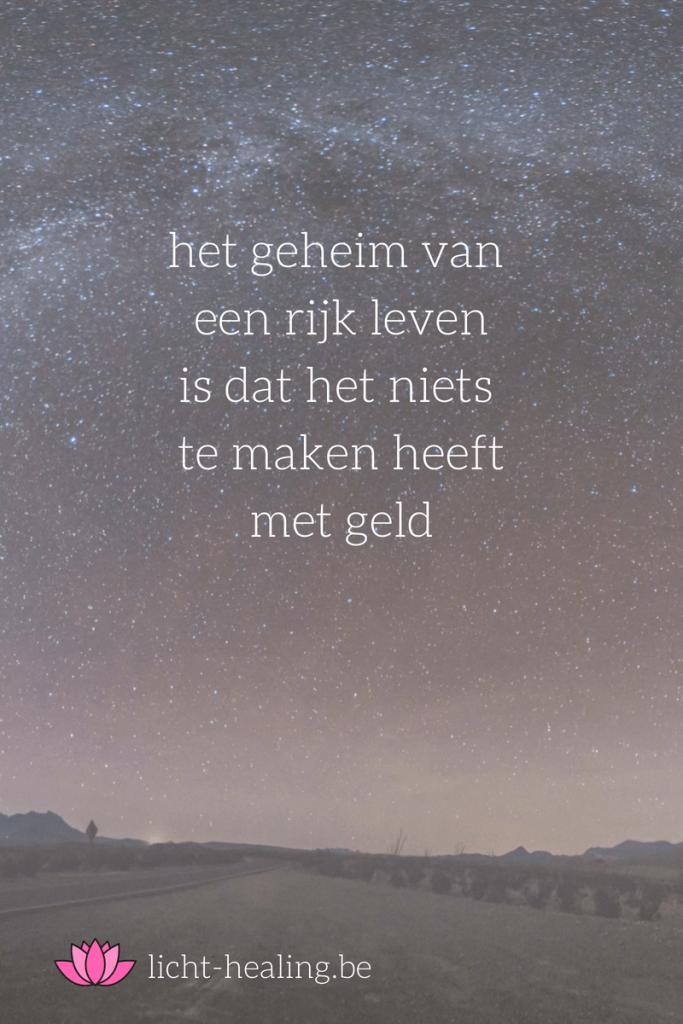 het geheim van een rijk leven is dat het niets te maken heeft met geld, depressie, schulden, quotes, nederlands, burn-out, geluk, mindset