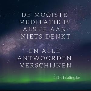 Motiverende quotes, innerlijke reis - De mooiste meditatie is als je aan niets denkt, en alle antwoorden verschijnen.