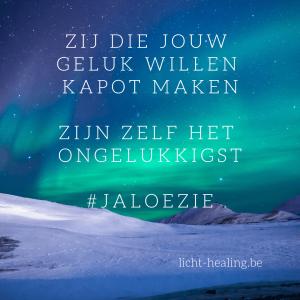 Motiverende quotes, innerlijke reis - Zij die jouw geluk willen kapot maken, zijn zelf het ongelukkigst. #jaloezie