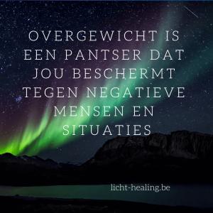 Motiverende quotes, innerlijke reis - Overgewicht is een pantser dat jou beschermt tegen negatieve mensen en situaties.