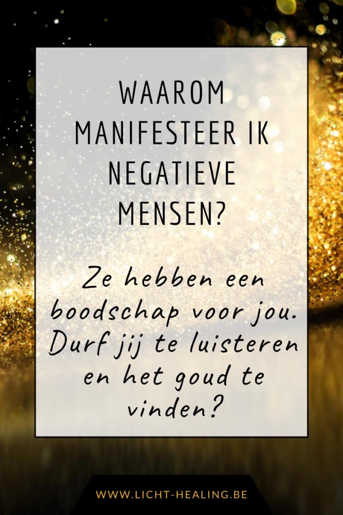 Negatieve mensen hebben jou een boodschap te brengen. Durf jij luisteren naar hun boodschap? Bewuste mensen kijken door de pijn en hebben moed om te veranderen.